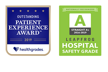 2019 Healthgrades Award for Five-Star Recipient of Hip Fracture Treatment and 2016-2019 Leapfrog Hospital Safety Grade A